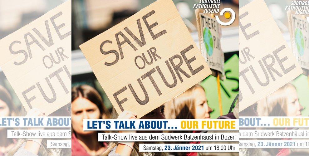 Let's talk about … our future – die Talkshow